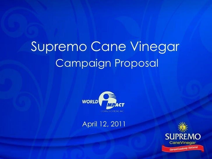 Supremo Cane Vinegar   Campaign Proposal       April 12, 2011