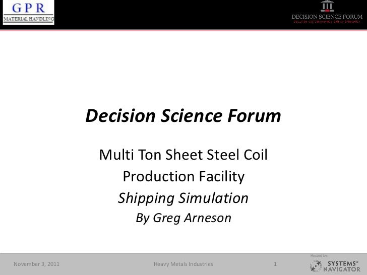 Decision Science Forum                    Multi Ton Sheet Steel Coil                       Production Facility            ...
