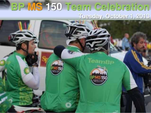 BP MS 150 Team Celebration Tuesday, October 1, 2013