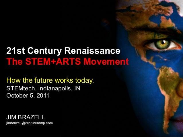2011, STEAM - STEM+ARTS - 21st Century Renaissance The STEM+ARTS Movement