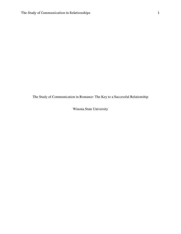The Study of Communication in Relationships                                          1       The Study of Communication in...