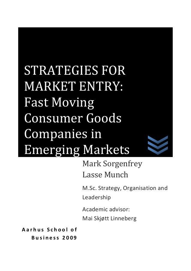 STRATEGIES FOR MARKET ENTRY: Fast Moving Consumer Goods Companies in Emerging Markets Mark Sorgenfrey Lasse Munch M.Sc. St...
