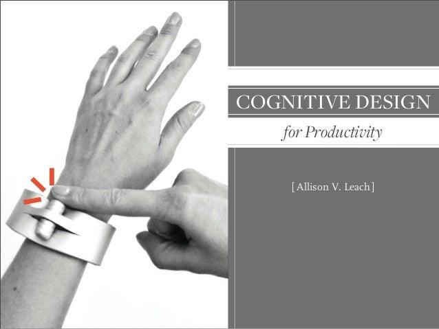 forProductivitycognitivedesignAllison V. Leach[ ]