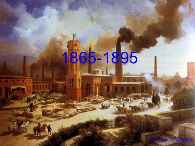1865-1895            By: Crystal Williams