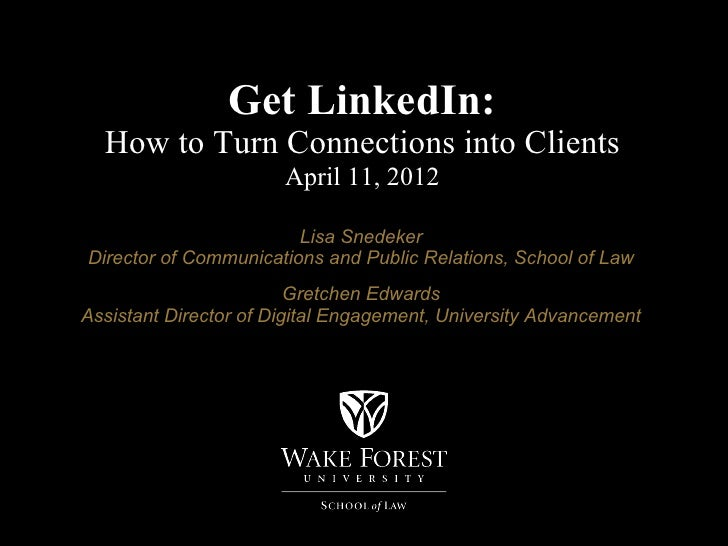 Get LinkedIn:  How to Turn Connections into Clients                       April 11, 2012                        Lisa Snede...