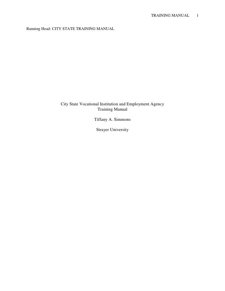 TRAINING MANUAL   1Running Head: CITY STATE TRAINING MANUAL               City State Vocational Institution and Employment...