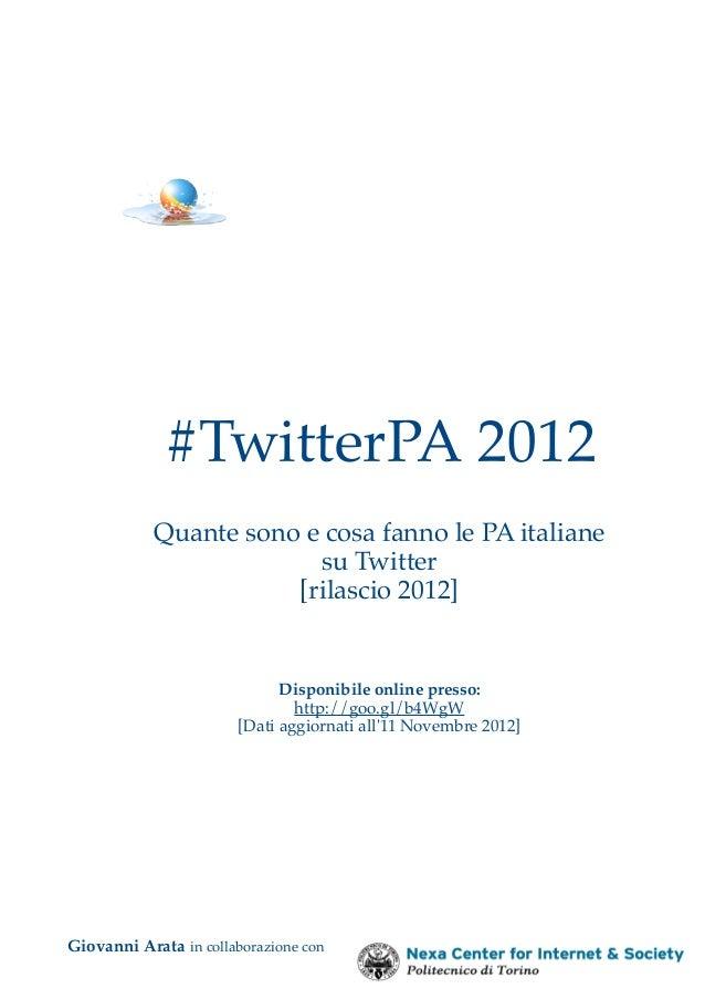 #TwitterPA 2012            Quante sono e cosa fanno le PA italiane                         su Twitter                     ...