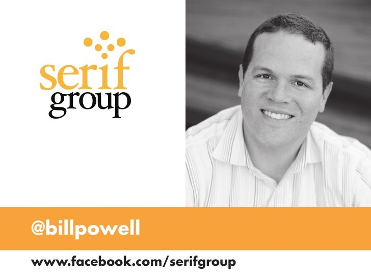@billpowell www.facebook.com/serifgroup