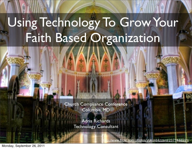 Using Technology To Grow Your      Faith Based Organization                             Church Compliance Conference      ...