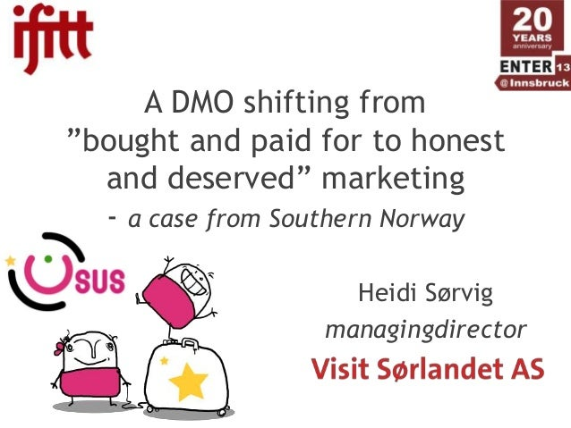 """A DMO shifting from""""bought and paid for to honest  and deserved"""" marketing  - a case from Southern Norway                 ..."""