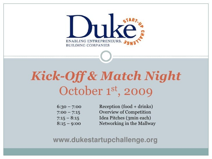 Kick-Off & Match NightOctober 1st, 2009<br />6:30 – 7:00Reception (food + drinks)<br />7:00 – 7:15Overview of Competitio...