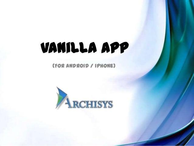 Final Vanilla App Ppt01