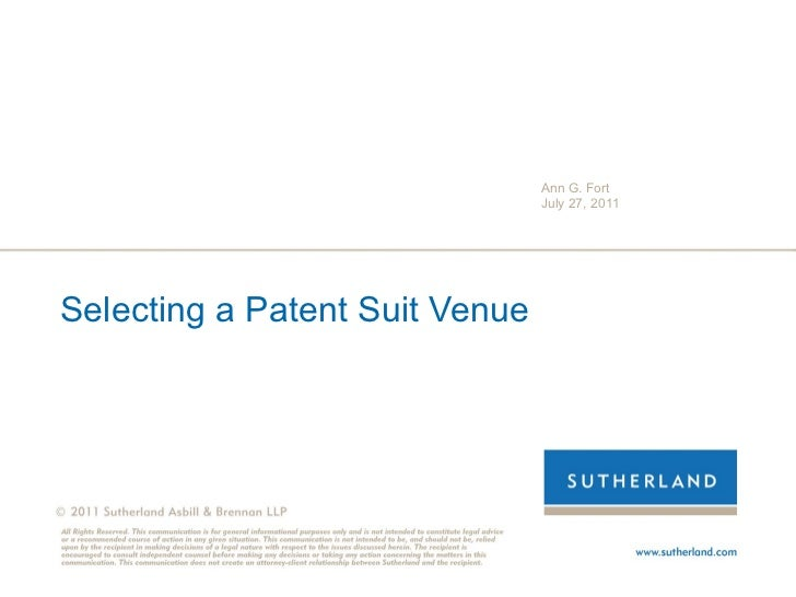 Selecting a Patent Suit Venue Ann G. Fort July 27, 2011