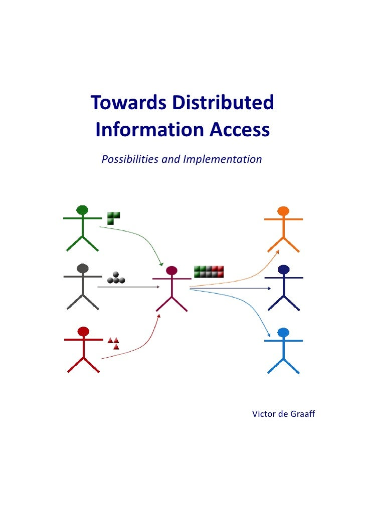 Towards Distributed  Information Access  Possibilities and Implementation                                   Victor de Graa...