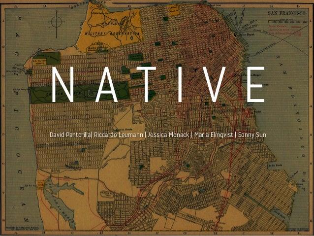 N A T I V EDavid Pantorilla| Riccardo Leumann | Jessica Monack | Maria Elmqvist | Sonny Sun