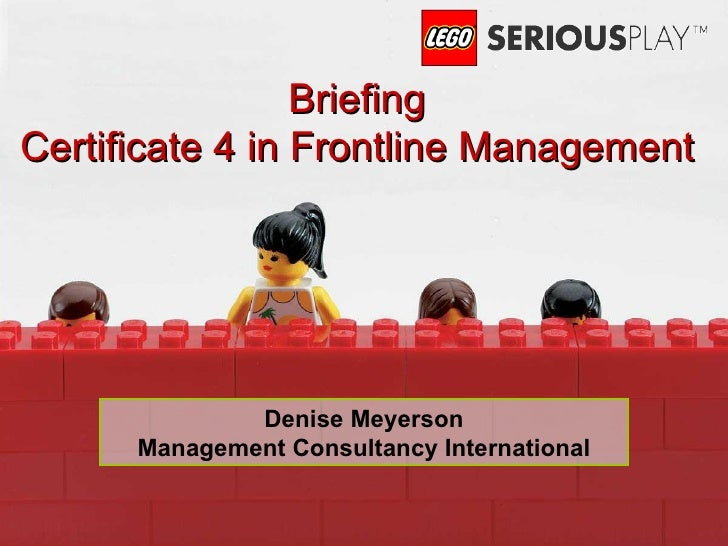 Denise Meyerson Management Consultancy International Briefing Certificate 4 in Frontline Management