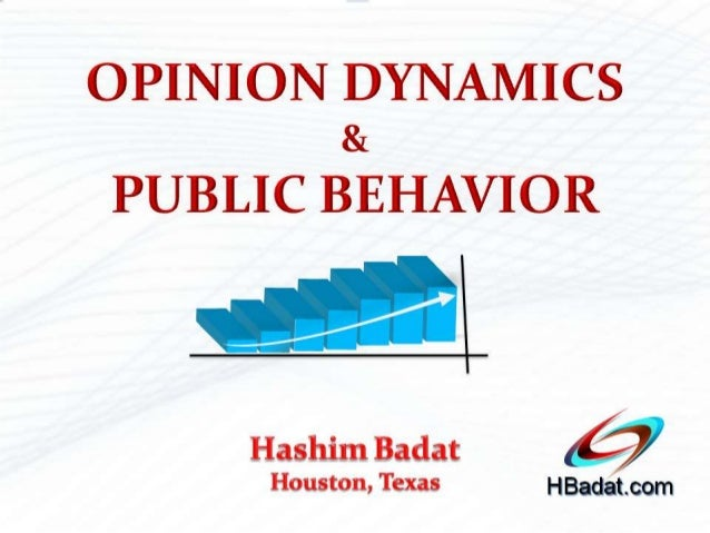 OPINION DYNAMICS & PUBLIC BEHAVIOR