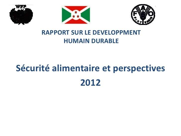 RAPPORT SUR LE DEVELOPPMENT           HUMAIN DURABLESécurité alimentaire et perspectives               2012
