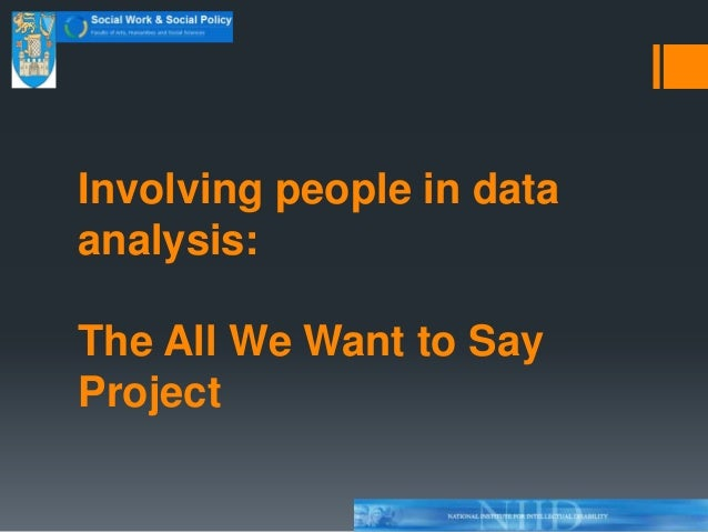 Involving People in Data Analysis: The All We Want To Say Project