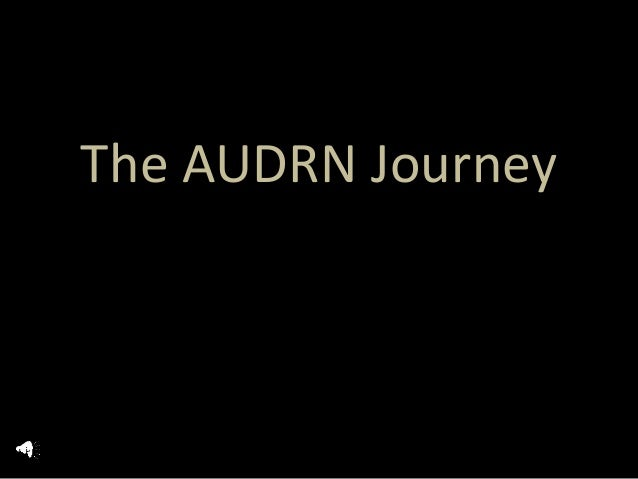 The AUDRN Journey
