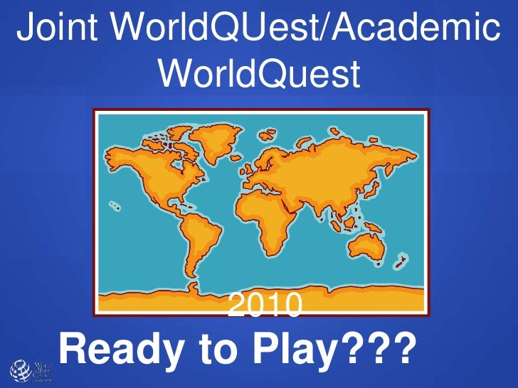 Joint WorldQUest/Academic        WorldQuest          2010  Ready to Play???
