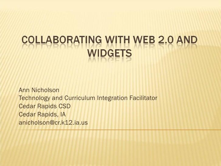 Ann Nicholson Technology and Curriculum Integration Facilitator Cedar Rapids CSD Cedar Rapids, IA [email_address]
