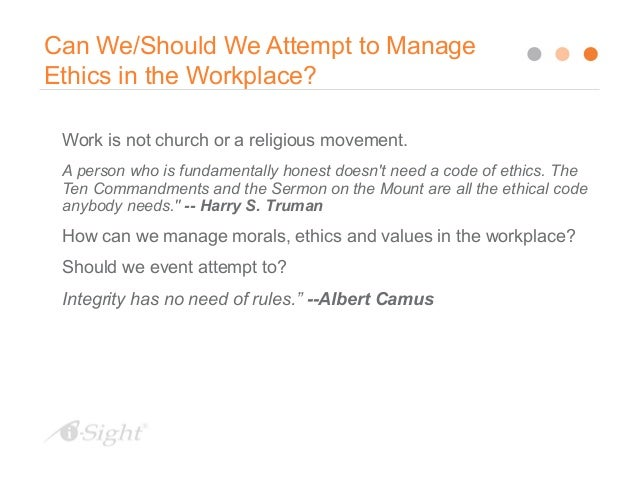 essays on ethical dilemmas in the workplace A professional's help in penning your work ethics essay is a very real option professional content writers can help with your work ethics research paper the strength of such an ethics essay is the logical flow obviously, your ethics essay can be customized according to grad or undergrad levels.