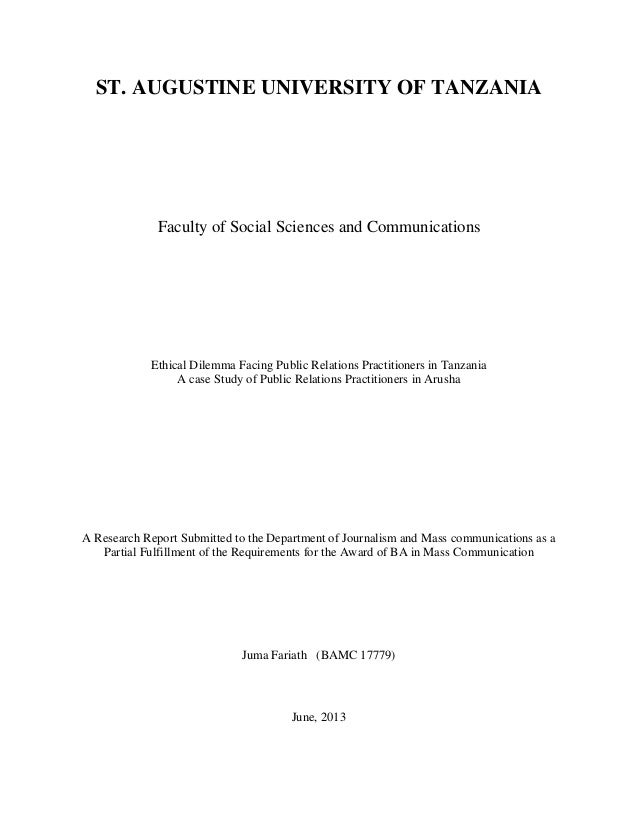 ST. AUGUSTINE UNIVERSITY OF TANZANIA Faculty of Social Sciences and Communications Ethical Dilemma Facing Public Relations...