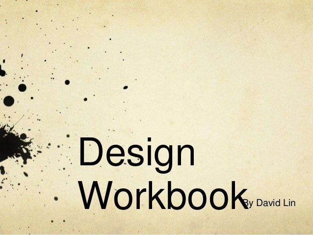 DesignWorkbook       By David Lin