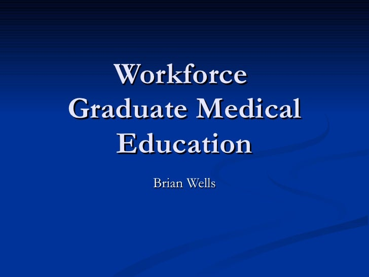 Workforce Graduate Medical Education