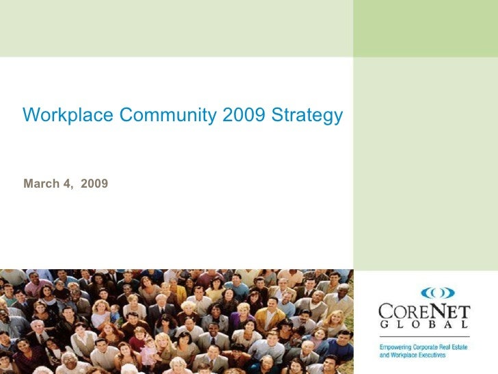 Workplace Community 2009 Strategy March 4,  2009