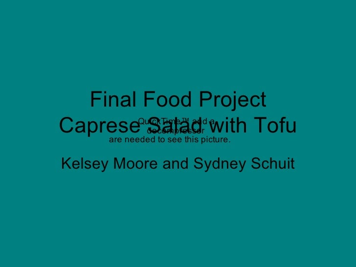 Final Food Project Caprese Salad with Tofu Kelsey Moore and Sydney Schuit