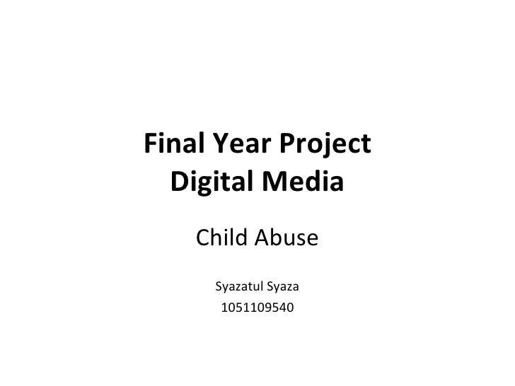 Final Year Project Digital Media Child Abuse Syazatul Syaza 1051109540