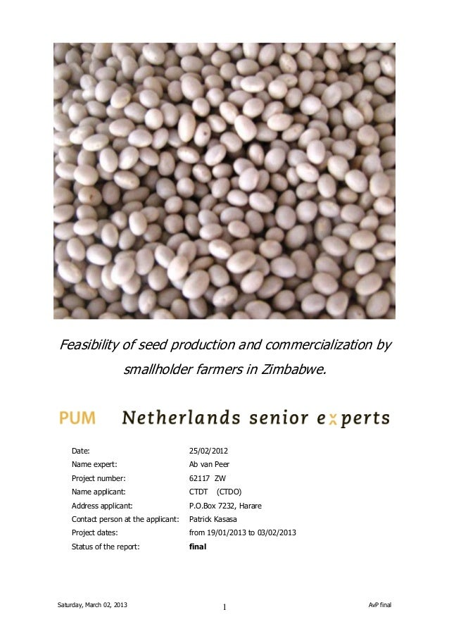 Feasibility of seed production and commercialization by smallholder farmers in Zimbabwe.  Date:  25/02/2012  Name expert: ...