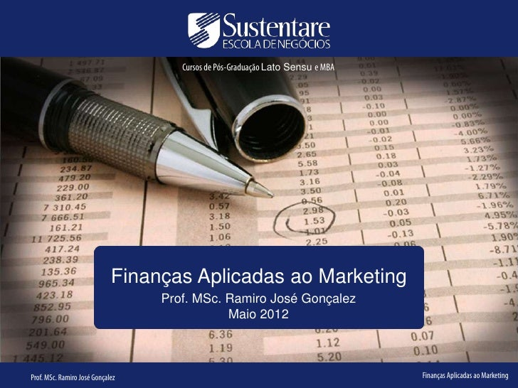 Finanças Aplicadas ao Marketing - Prof. Ramiro José Gonçalez