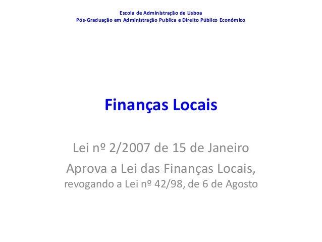 Escola de Administração de Lisboa  Pós-Graduação em Administração Publica e Direito Público Económico            Finanças ...