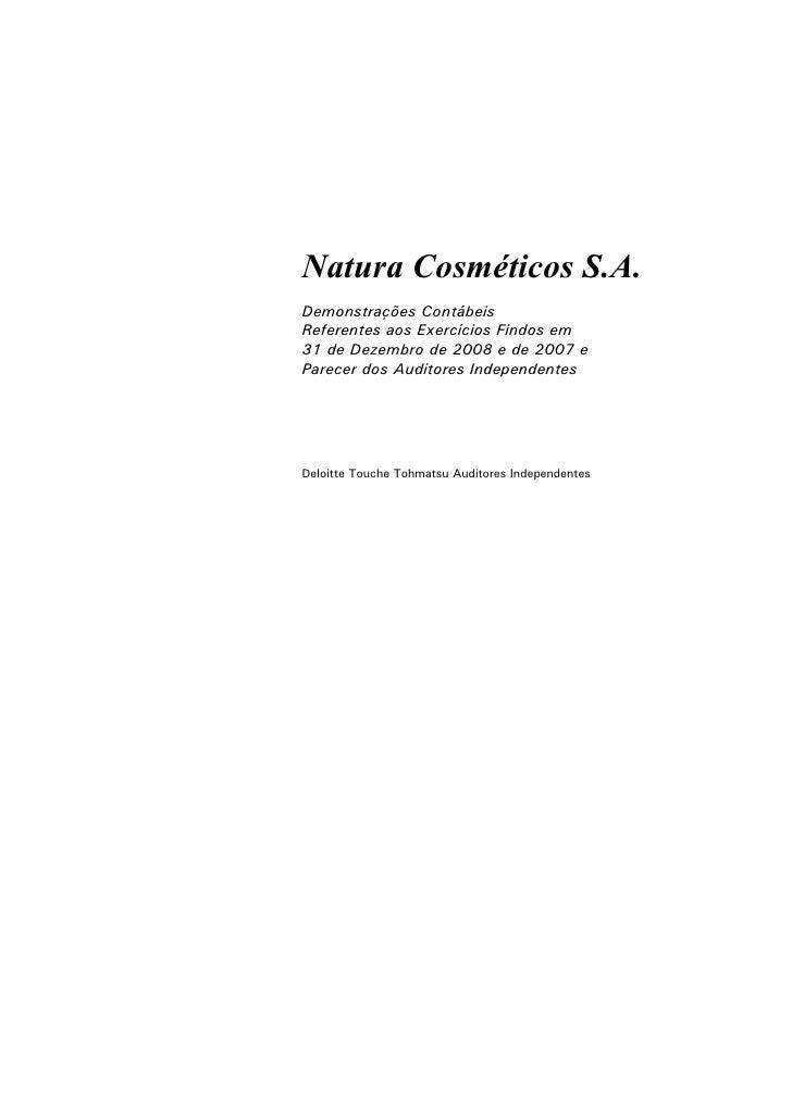 Natura Cosméticos S.A. Demonstrações Contábeis Referentes aos Exercícios Findos em 31 de Dezembro de 2008 e de 2007 e Pare...