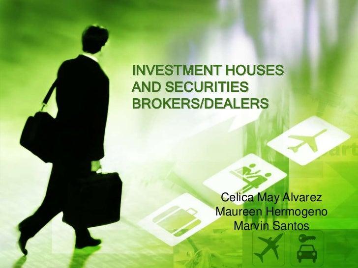 INVESTMENT HOUSESAND SECURITIESBROKERS/DEALERS          Celica May Alvarez         Maureen Hermogeno            Marvin San...