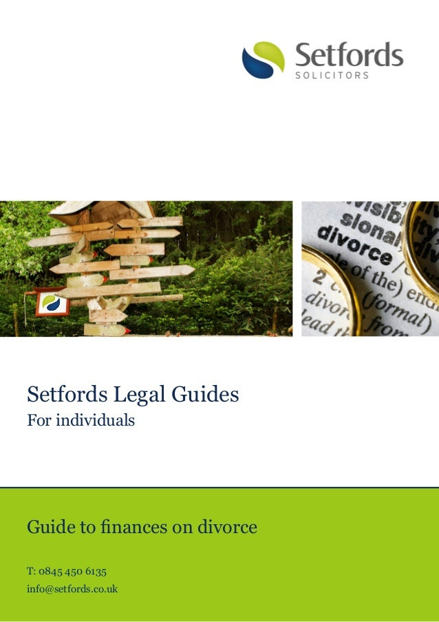 Setfords Legal GuidesFor individualsGuide to finances on divorceT: 0845 450 6135info@setfords.co.uk