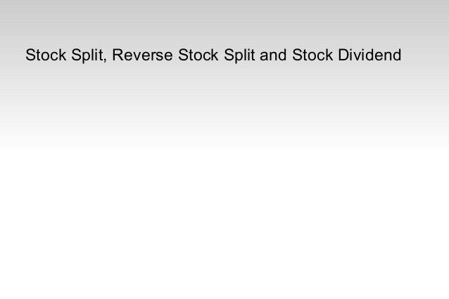 Stock Split, Reverse Stock Split and Stock Dividend
