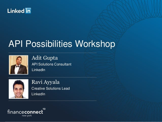 API Possibilities WorkshopAdit GuptaAPI Solutions ConsultantLinkedInRavi AyyalaCreative Solutions LeadLinkedIn