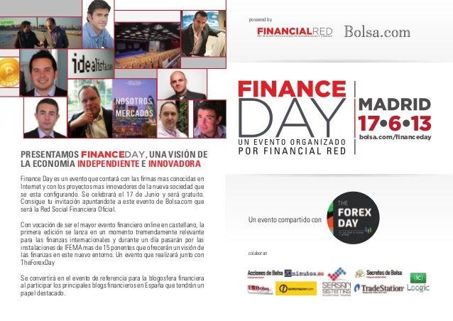 bolsa.com/financeday Finance Day es un evento que contará con las firmas mas conocidas en Internet y con los proyectos mas ...