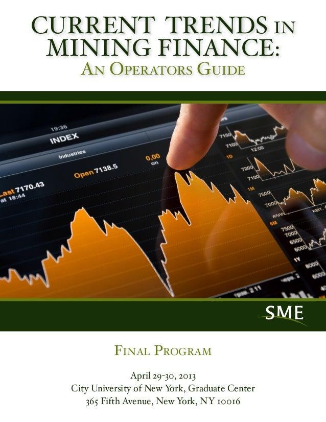 SME Current Trends in Mining Finance Program April 29, 30, 2013 in New York