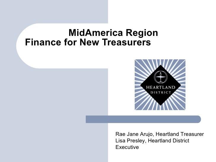 MidAmerica Region Finance for New Treasurers  Rae Jane Arujo, Heartland Treasurer Lisa Presley, Heartland District Executive