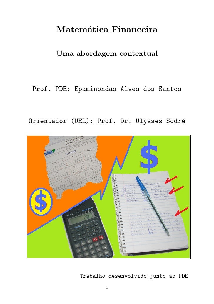 Matem´tica Financeira             a         Uma abordagem contextual    Prof. PDE: Epaminondas Alves dos Santos    Orienta...