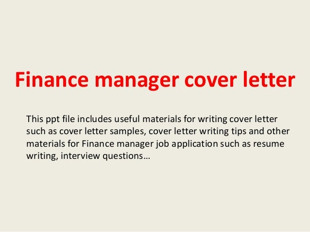 finance manager cover letterfinance manager cover letter this ppt file includes useful materials for writing cover letter such as
