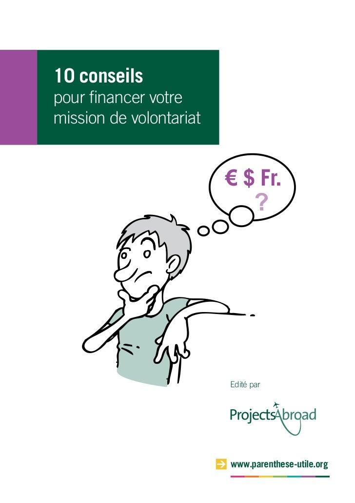 10 conseilspour financer votremission de volontariat                         € $ Fr.                                ?     ...