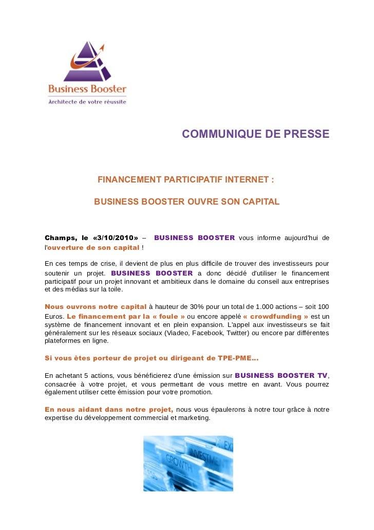 COMMUNIQUE DE PRESSE                 FINANCEMENT PARTICIPATIF INTERNET :                BUSINESS BOOSTER OUVRE SON CAPITAL...