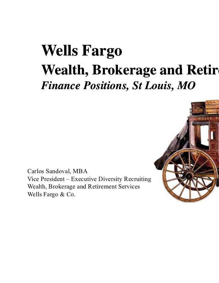 Wells Fargo     Wealth,     Wealth Brokerage and Retirement     Finance Positions, St Louis, MOCarlos Sandoval, MBAVice Pr...