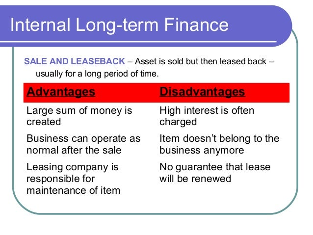 advantages and disadvantages of long term sources of finance Study 30 advantages & disadvantages of sources of finance  helpful in raising long term capital for the company  advantages of external finance advantages and .